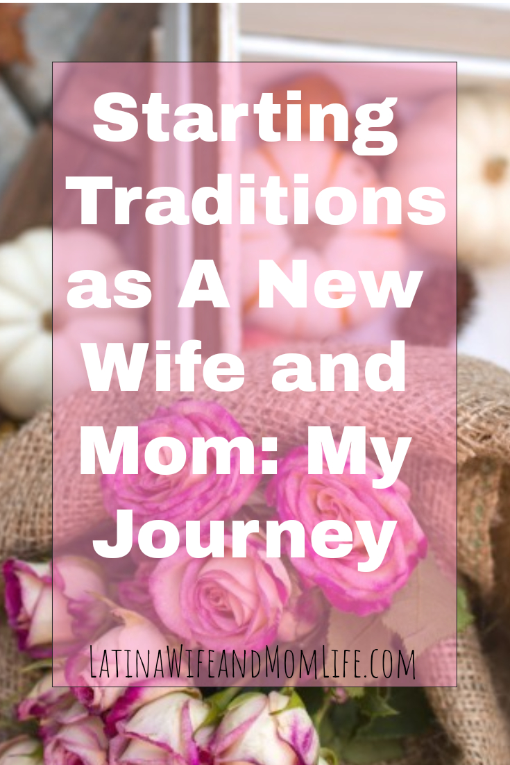 Ah holiday traditions! How do you start when your young and new? Mine have cost me my tears, among other things. Here is my journey and how it can help YOU! #holidays #family #traditions #thanksgiving #christmas #newwife #newmom