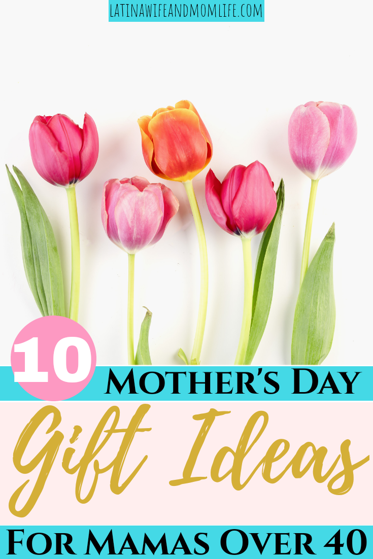 10 Mother's Day Gift Ideas for Mamas Over 40