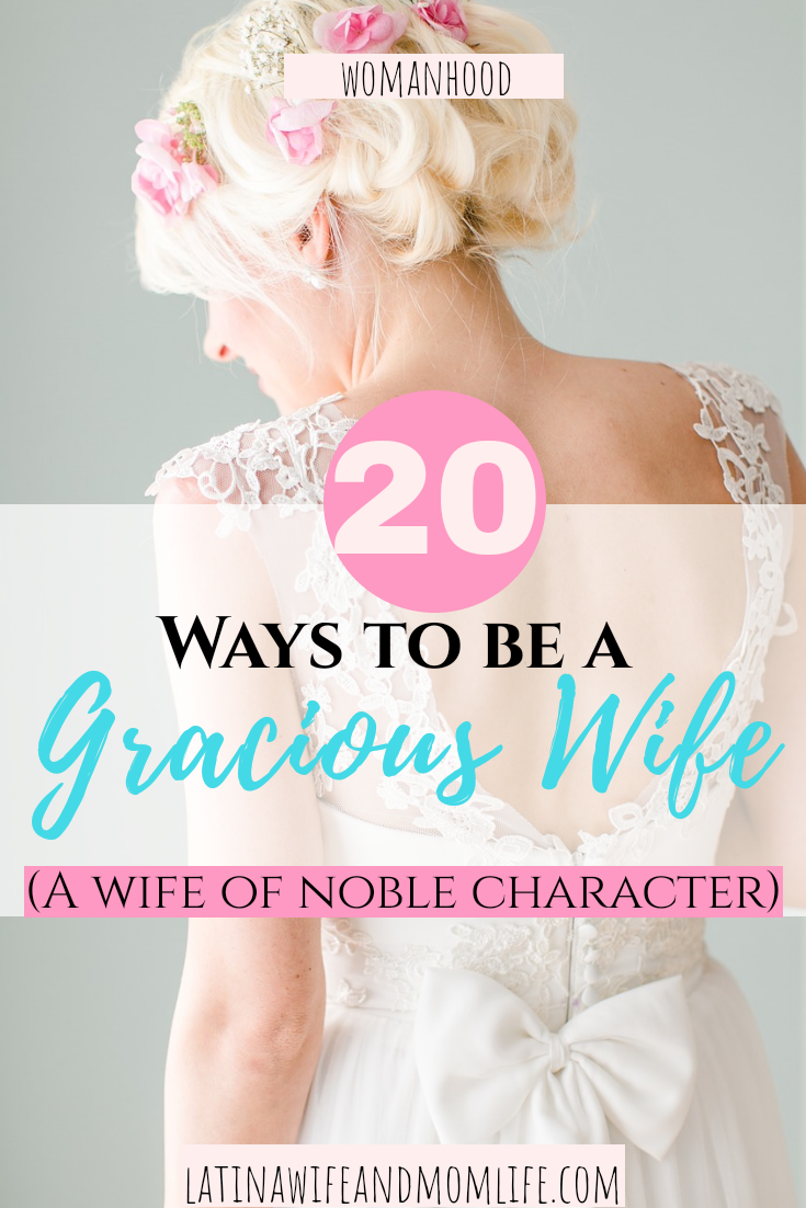 What factors define a graceful wife? Do you want to pursue virtues as a Godly woman? Don't miss these 20 way on how you can be a wife of noble character!