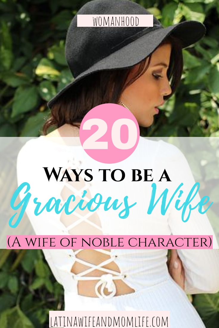 What factors define a graceful wife? Do you want to pursue virtues as a Godly woman? Don't miss these 20 ways on how you can be a Wife of Noble haracter!