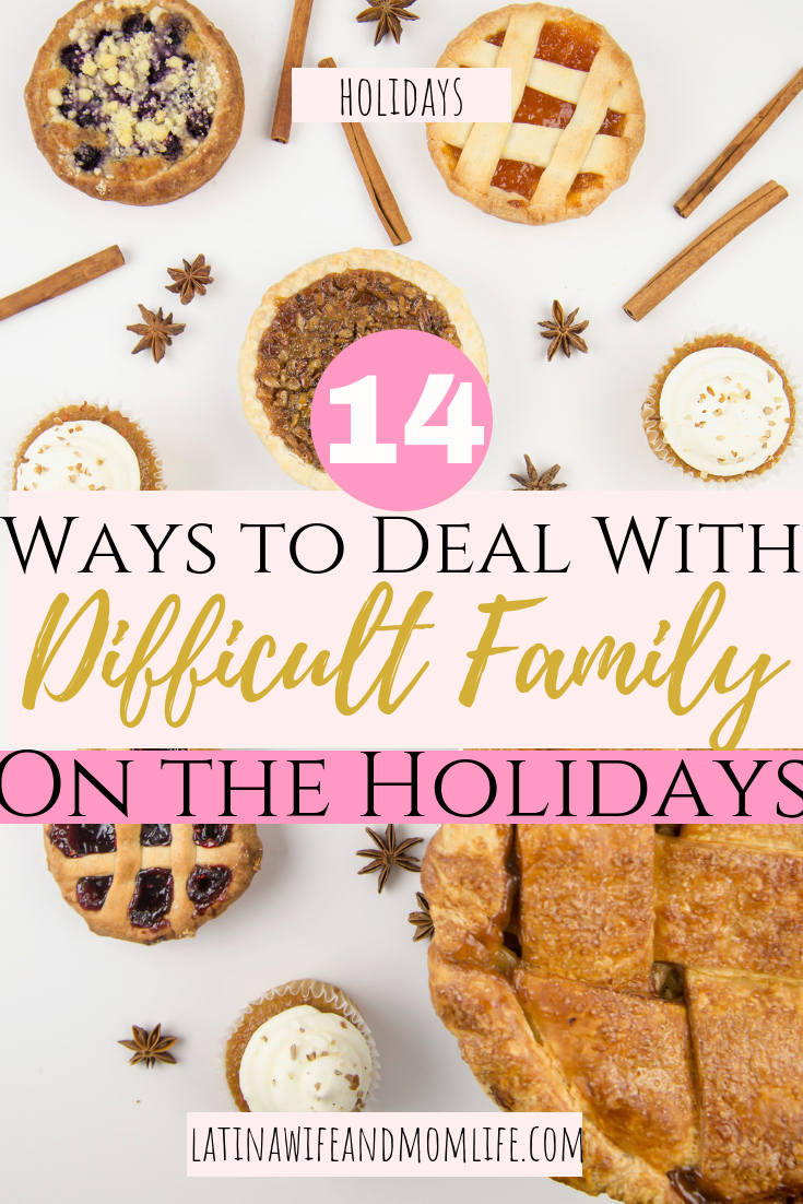 Are family dinners a challenge you dread every holiday? If so, you can not miss these 14 Tips on How to Deal With Difficult Family on The Holidays!