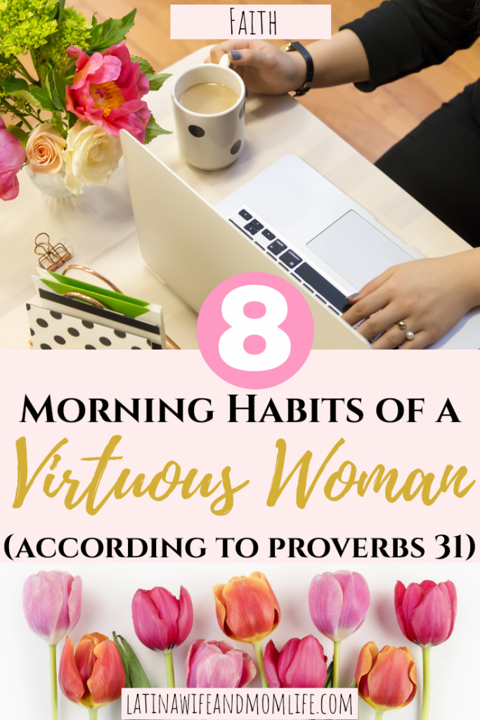 Set the tone in the morning for an over all smooth flow of your day with these 8 things a Virtuous Woman does on her morning routine!