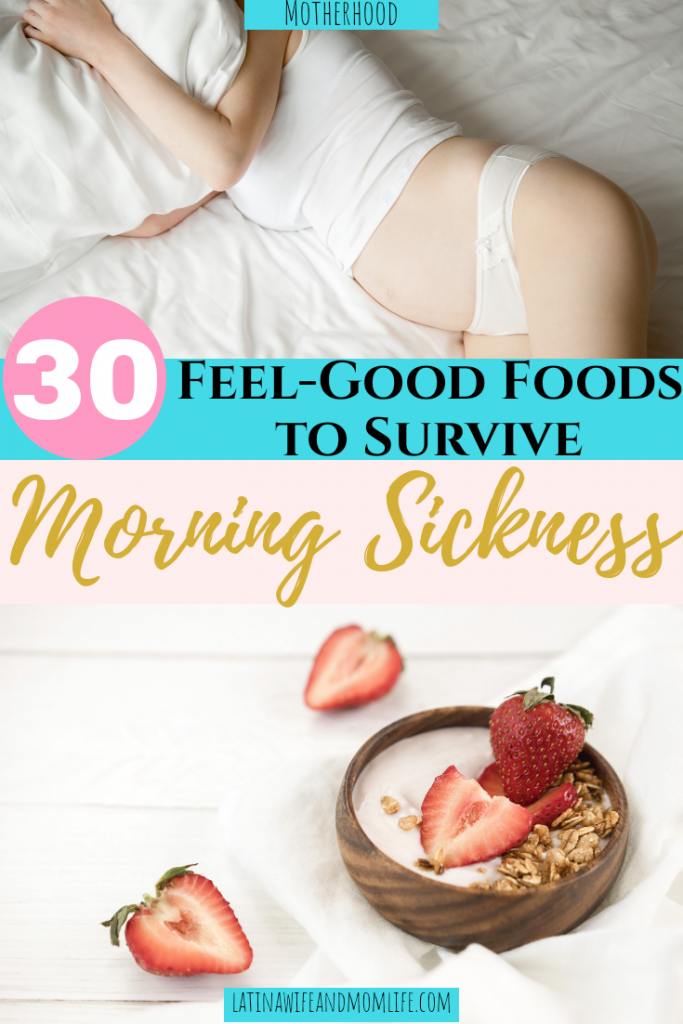 30 Feel Good Foods to Survive Morning Sickness