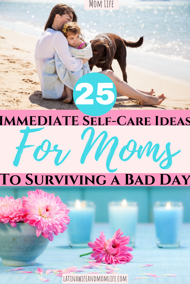 Self care ideas for moms to survive a bad day